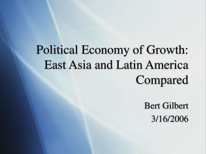 political economy of growth east asia and latin america compared n.