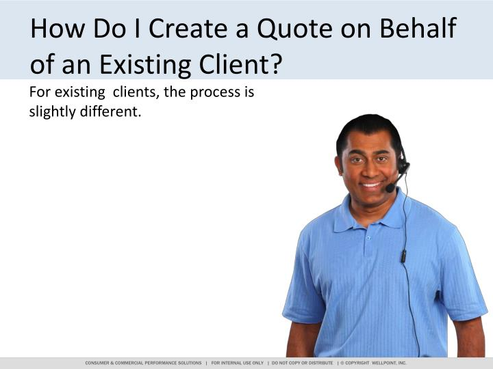How Do I Create a Quote on Behalf of an Existing Client?