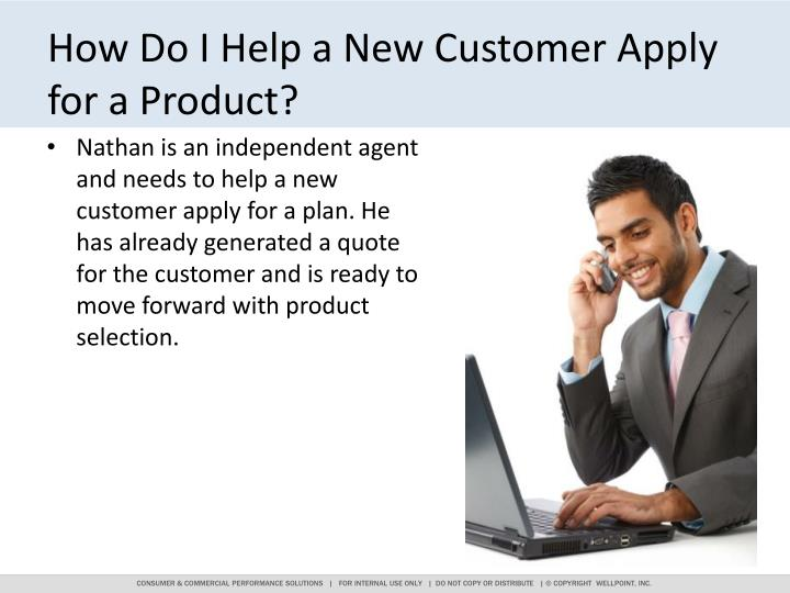How Do I Help a New Customer Apply for a Product?