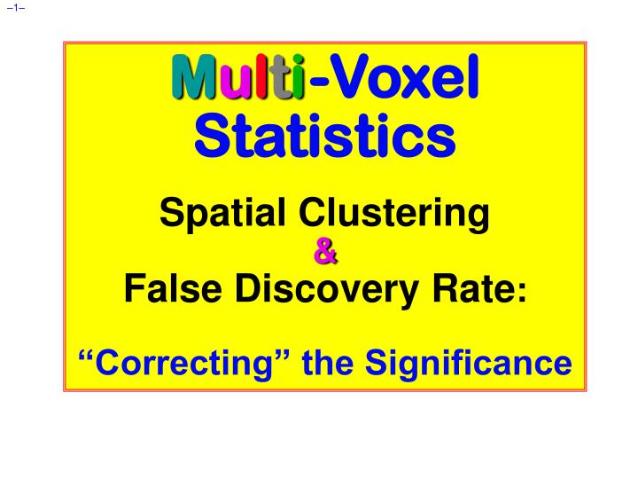 m u l t i voxel statistics spatial clustering false discovery rate correcting the significance n.