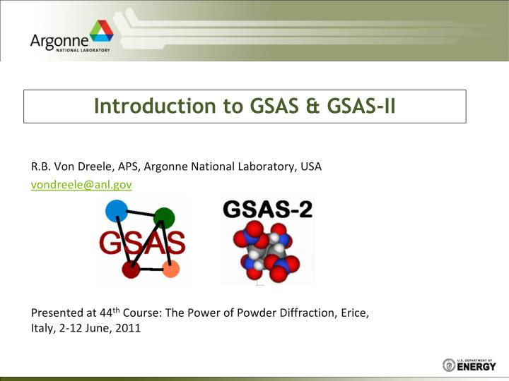 introduction to gsas gsas ii n.