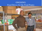 ongoing food drives for the food pantry