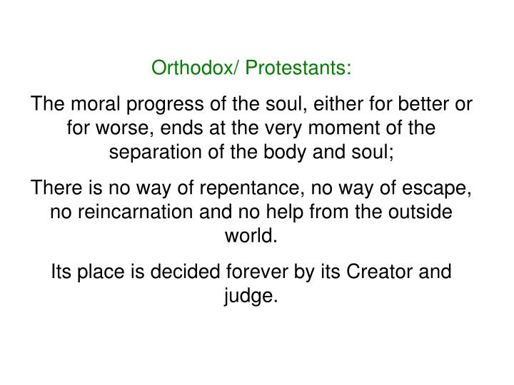 Orthodox/ Protestants: