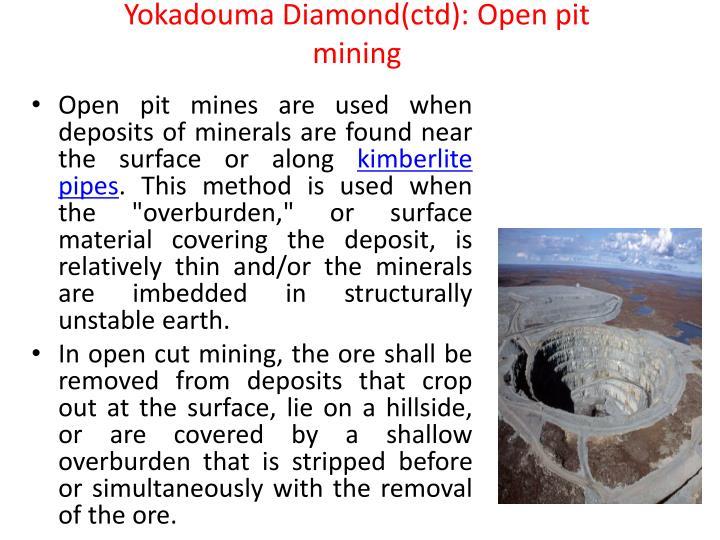 Yokadouma Diamond(ctd): Open pit mining