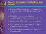 enteral formulas nutrient sources protein2
