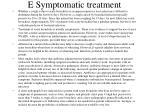 e symptomatic treatment