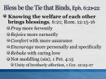 bless be the tie that binds eph 6 21 22
