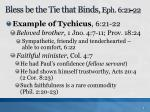 bless be the tie that binds eph 6 21 222