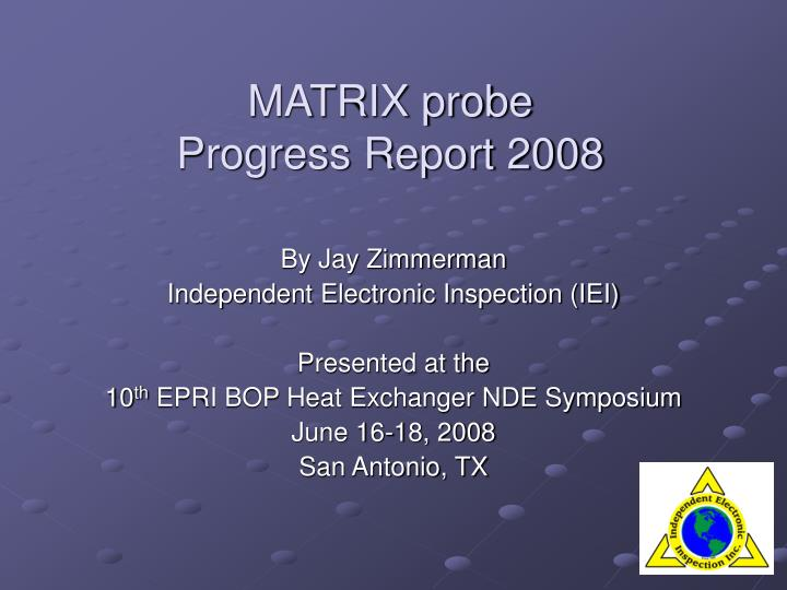 matrix probe progress report 2008 n.