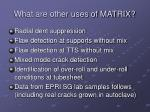what are other uses of matrix