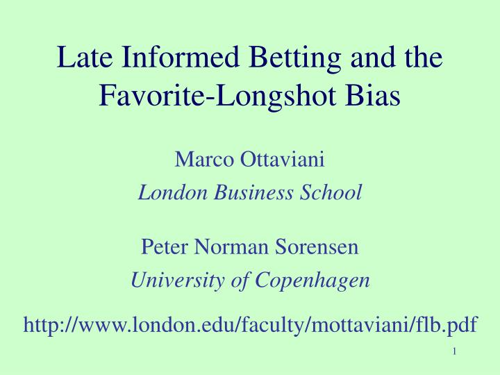 late informed betting and the favorite longshot bias n.