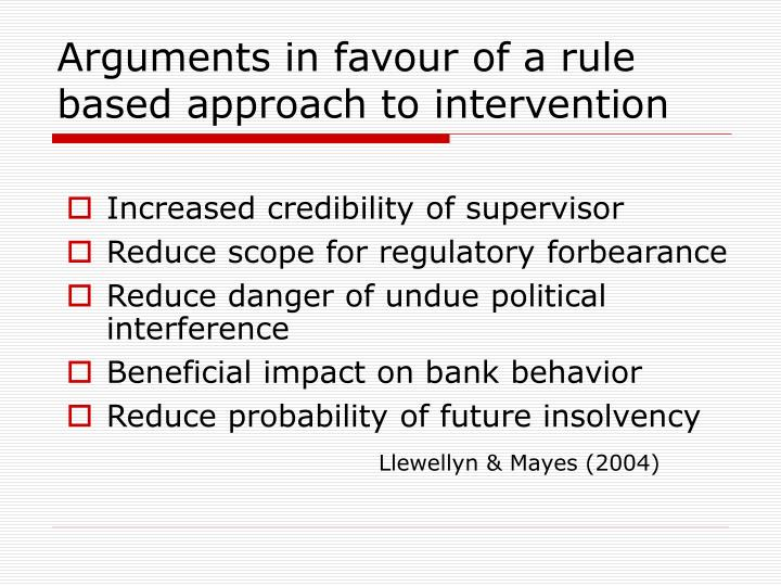 Arguments in favour of a rule based approach to intervention