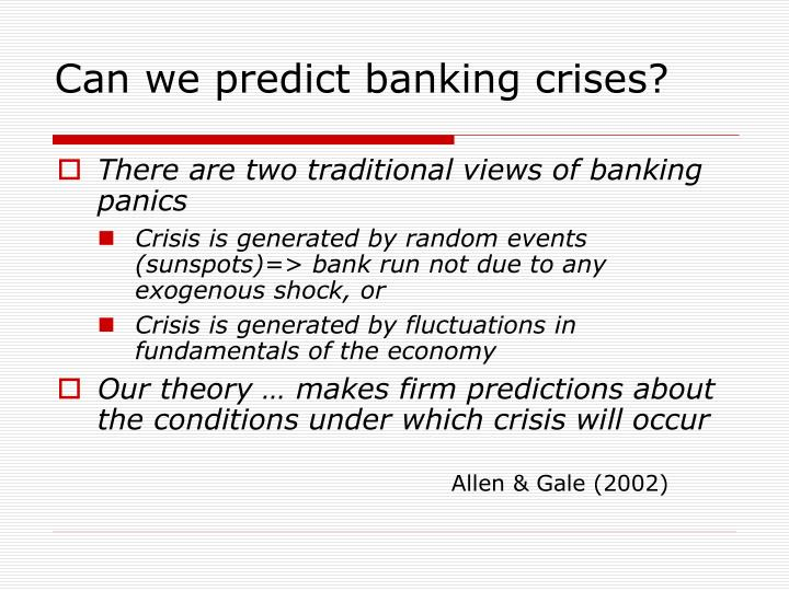 Can we predict banking crises?