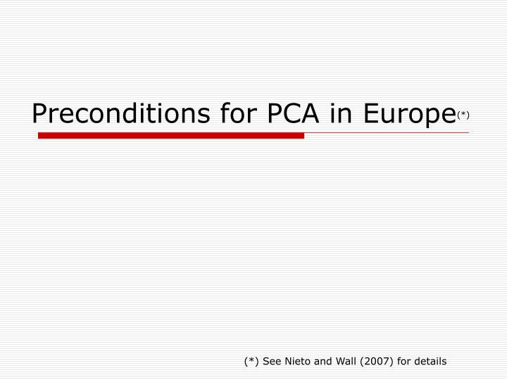 Preconditions for PCA in Europe