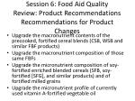 session 6 food aid quality review product recommendations recommendations for product changes