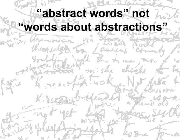 """""""abstract words"""" not """"words about abstractions"""""""