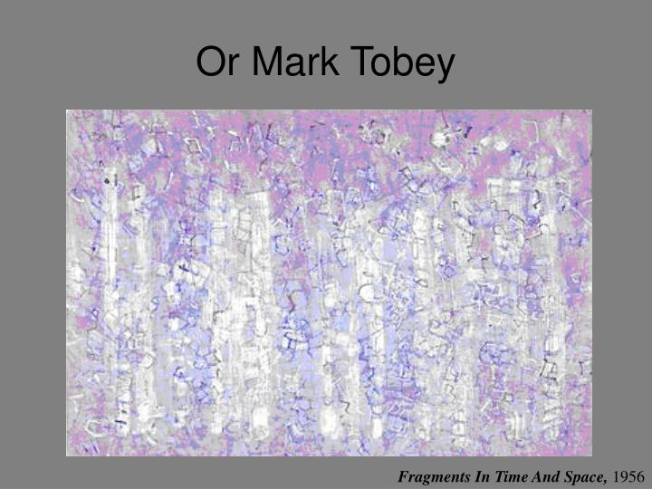 Or Mark Tobey