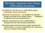 the dance organisms must change and remain in harmony