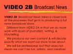 video 2b broadcast news
