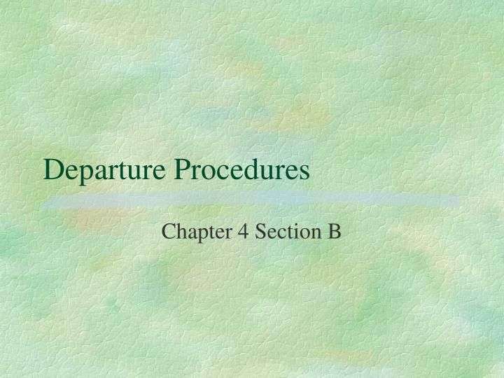 departure procedures n.