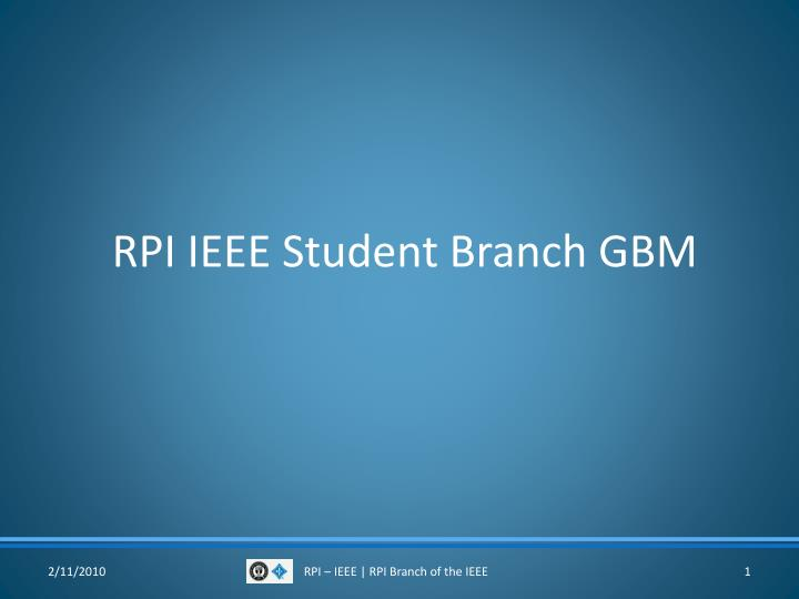 rpi ieee student branch gbm n.