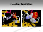 covalent inhibition1