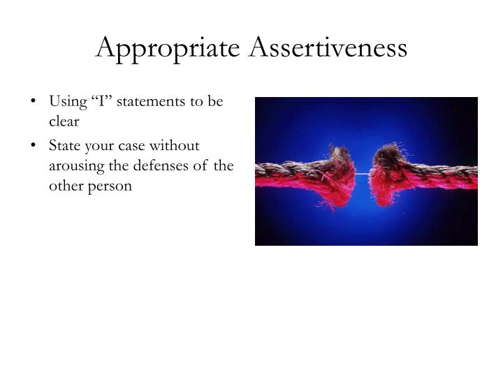 Appropriate Assertiveness