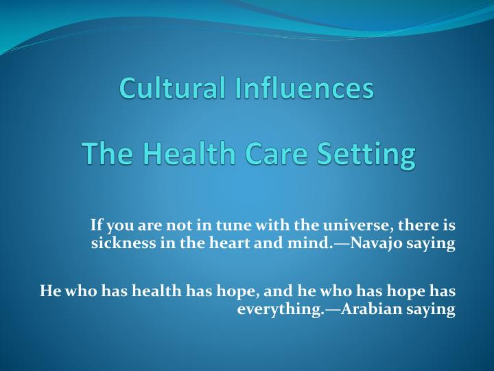 cultural influences the health care setting n.