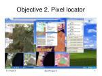 objective 2 pixel locator
