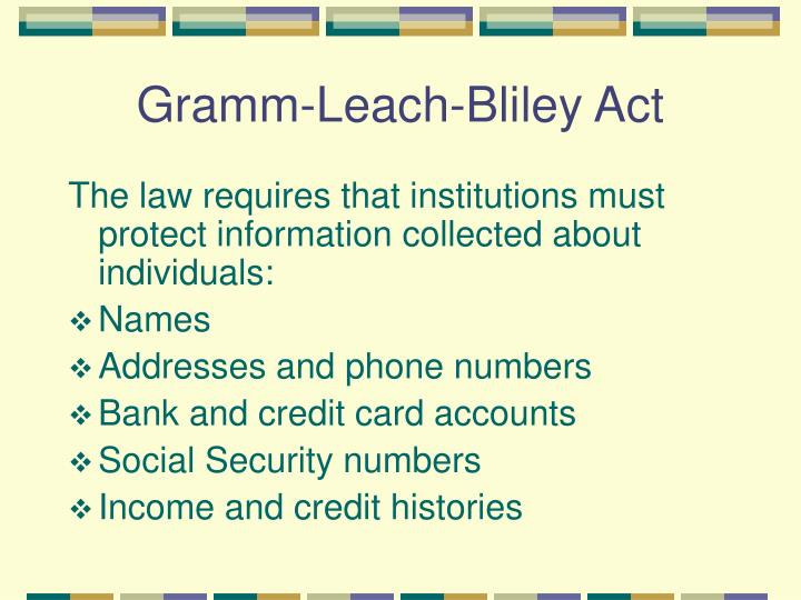 gramm leach bliley modernization act of The gramm-leach-bliley act the financial services modernization act of 1999, was a revolutionary event in the world of financial services for that.