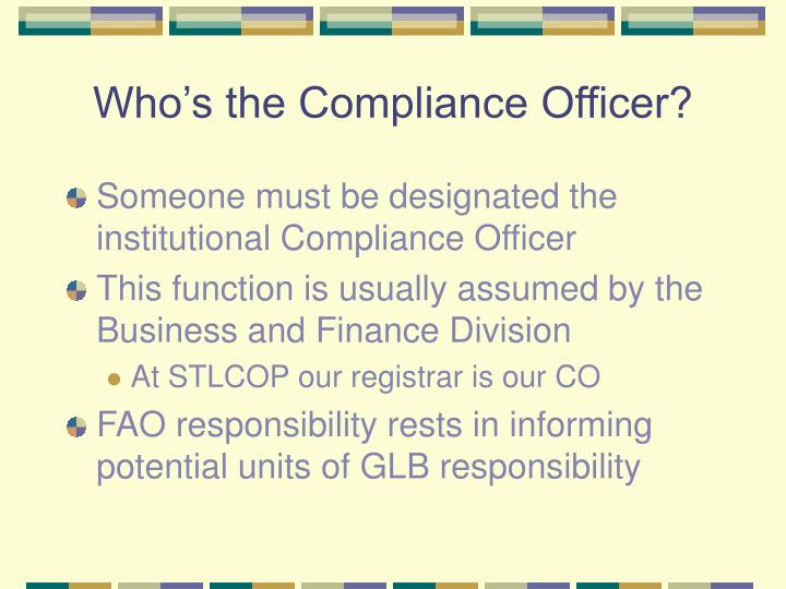 Who's the Compliance Officer?