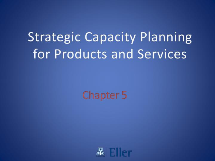 strategic capacity planning for products and services n.