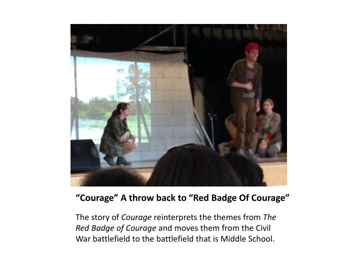 courage a throw back to red badge of courage n.