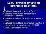 lucrul firmelor private cu informatii clasificate