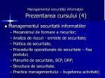 managementul securit ii informa iei prezentarea cursului 4
