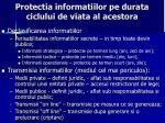 protectia informatiilor pe durata ciclului de viata al acestora3