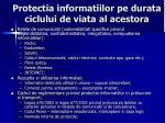 protectia informatiilor pe durata ciclului de viata al acestora4
