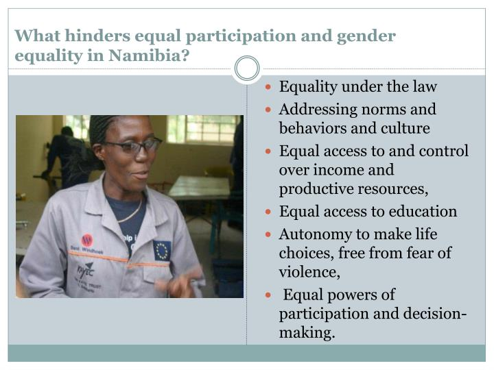 What hinders equal participation and gender equality in Namibia?