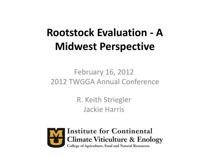 rootstock evaluation a midwest perspective n.