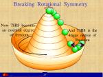 breaking rotational symmetry