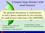 compare large distance with small distance