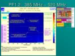 pf1 2 385 mhz 520 mhz
