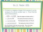 ex 2 factor 525