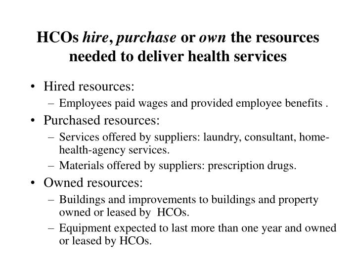 Hcos hire purchase or own the resources needed to deliver health services