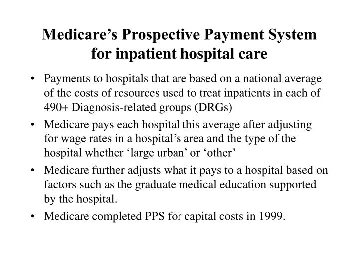 Medicare's Prospective Payment System for inpatient hospital care