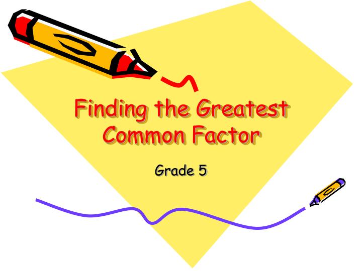 finding the greatest common factor n.