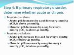 step 4 if primary respiratory disorder determine whether acute or chronic
