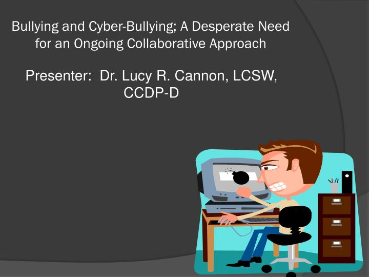 bullying and cyber bullying a desperate need for an ongoing collaborative approach n.