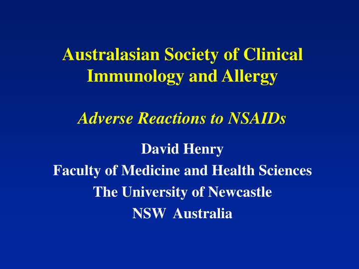 australasian society of clinical immunology and allergy adverse reactions to nsaids n.