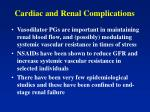 cardiac and renal complications